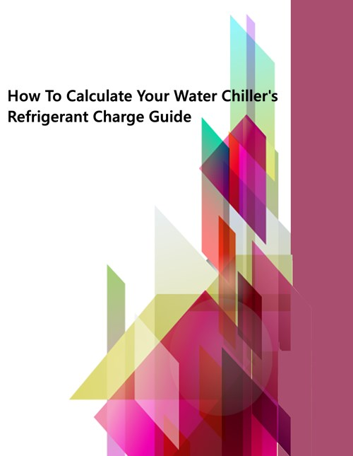 How to Calculate Your Water Chiller Refrigerant Charge Guide