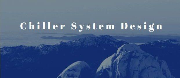 Chiller System Design